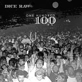 100 by Dice Raw