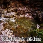 80 Rested Dream Machine by Baby Sleep Sleep