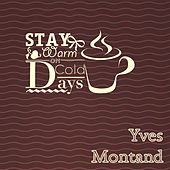 Stay Warm On Cold Days by Yves Montand