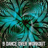 9 Dance over Workout by CDM Project