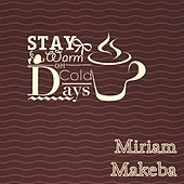 Stay Warm On Cold Days by Miriam Makeba