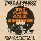 The Funk Soul Brother (Twism & Wavy Dot. 2020 Soulafied Remix) de Twism