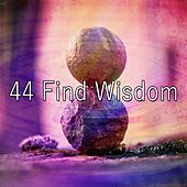 44 Find Wisdom von Entspannungsmusik