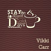Stay Warm On Cold Days de Vikki Carr