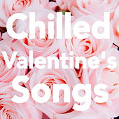 Chilled Valentine's Songs by Various Artists