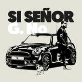 Si Señor by G.No