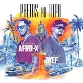 Pretos no Topo by Afro - X