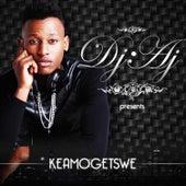 Keamogetswe by DJ Aj