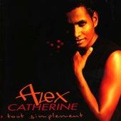 Tout simplement de Alex Catherine