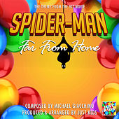 Spiderman Far From Home Theme (From