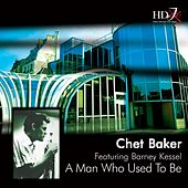 A Man Who Used to Be (feat. Barney Kessel) de Chet Baker