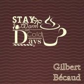 Stay Warm On Cold Days von Gilbert Becaud