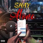 Leave Me Alone de Shay
