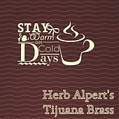Stay Warm On Cold Days by Herb Alpert