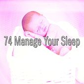 74 Manage Your Sleep von S.P.A