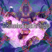 77 Harmonious Sounds for Children by Deep Sleep Music Academy