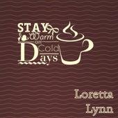 Stay Warm On Cold Days by Loretta Lynn