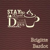 Stay Warm On Cold Days de Brigitte Bardot