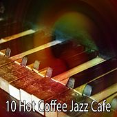 10 Hot Coffee Jazz Cafe by Bossa Cafe en Ibiza