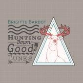 Hunting Down Good Tunes de Brigitte Bardot