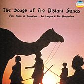 The Songs of the Distant Sands (Folk Music of Rajasthan) by Langas and Manganiars
