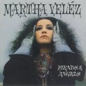 Fiends & Angels by Martha Velez