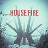 House Fire by Housefire