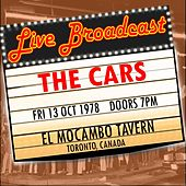 Live Broadcast -13 October 1978  El Mocambo Tavern, Toronto,  Canada by The Cars