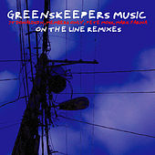 On The Line Remixes von Greenskeepers