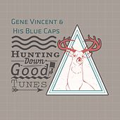 Hunting Down Good Tunes by Gene Vincent