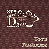 Stay Warm On Cold Days by Toots Thielemans