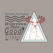 Hunting Down Good Tunes by Woody Guthrie