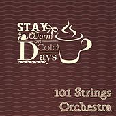 Stay Warm On Cold Days by 101 Strings Orchestra