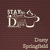 Stay Warm On Cold Days by Dusty Springfield