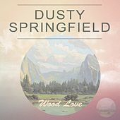 Wood Love by Dusty Springfield