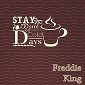 Stay Warm On Cold Days de Freddie King