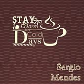 Stay Warm On Cold Days di Sergio Mendes