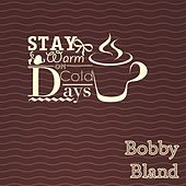 Stay Warm On Cold Days by Bobby Blue Bland