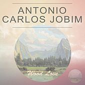 Wood Love by Antônio Carlos Jobim (Tom Jobim)