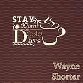 Stay Warm On Cold Days di Wayne Shorter