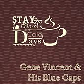 Stay Warm On Cold Days by Gene Vincent