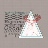 Hunting Down Good Tunes von Wayne Shorter