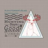 Hunting Down Good Tunes von Alexis Korner