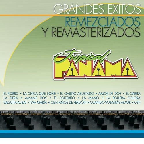 Grandes Éxitos Remezclados y Remasterizados by Tropical Panamá