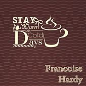 Stay Warm On Cold Days de Francoise Hardy