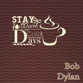 Stay Warm On Cold Days de Bob Dylan
