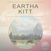 Wood Love von Eartha Kitt