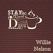 Stay Warm On Cold Days by Willie Nelson