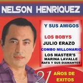 Nelson Henriquez y Sus Amigos 21 Años de Éxitos by German Garcia
