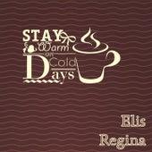 Stay Warm On Cold Days von Elis Regina